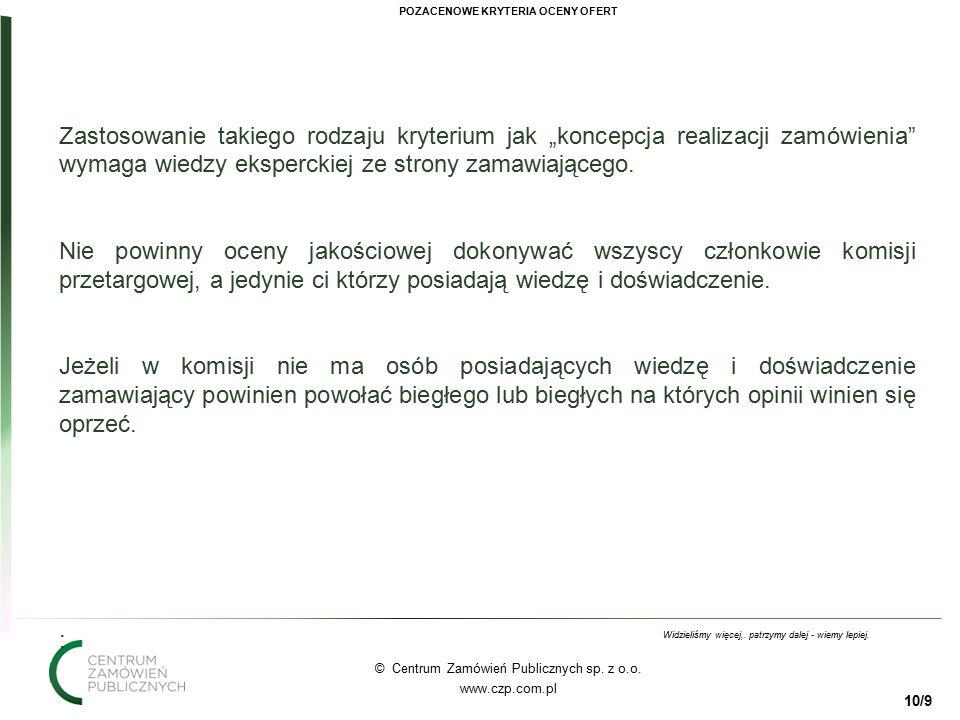 10 © Centrum Zamówień Publicznych sp. z o.o. www.czp.com.pl Widzieliśmy więcej,.