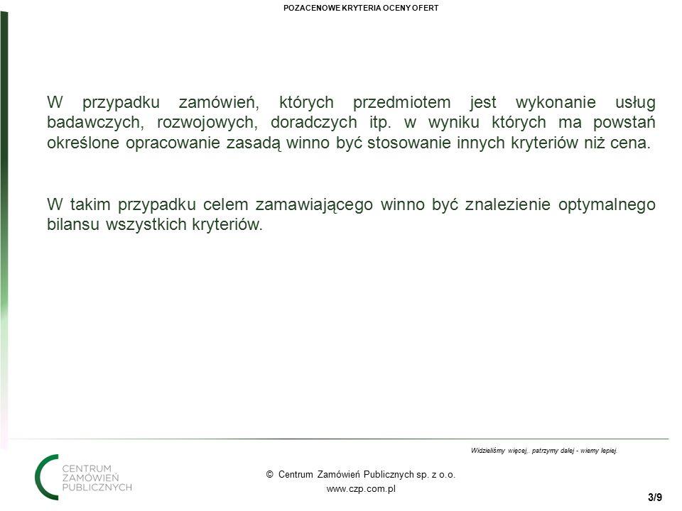 33 © Centrum Zamówień Publicznych sp.z o.o. www.czp.com.pl Widzieliśmy więcej,.