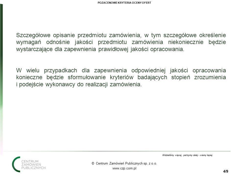 44 © Centrum Zamówień Publicznych sp. z o.o. www.czp.com.pl Widzieliśmy więcej,.
