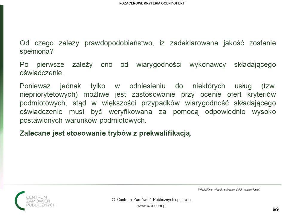 66 © Centrum Zamówień Publicznych sp. z o.o. www.czp.com.pl Widzieliśmy więcej,.