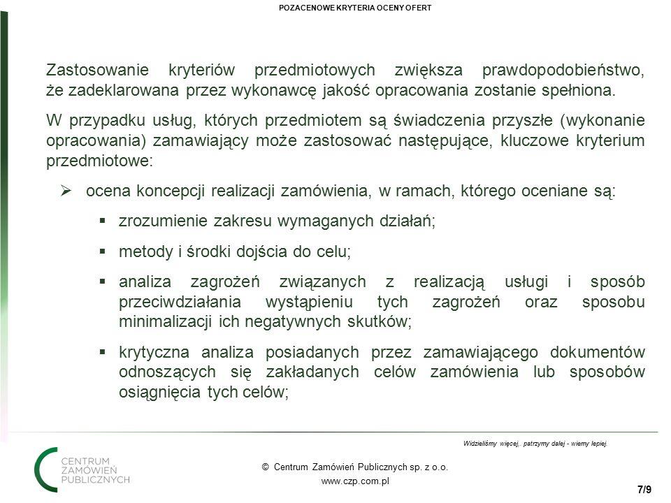 77 © Centrum Zamówień Publicznych sp. z o.o. www.czp.com.pl Widzieliśmy więcej,.