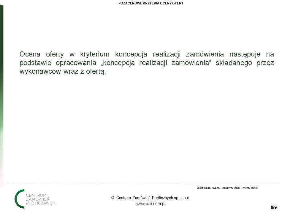88 © Centrum Zamówień Publicznych sp. z o.o. www.czp.com.pl Widzieliśmy więcej,.