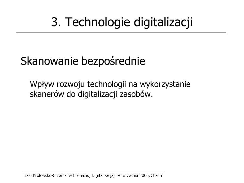 Trakt Królewsko-Cesarski w Poznaniu, Digitalizacja, 5-6 września 2006, Chalin 3.