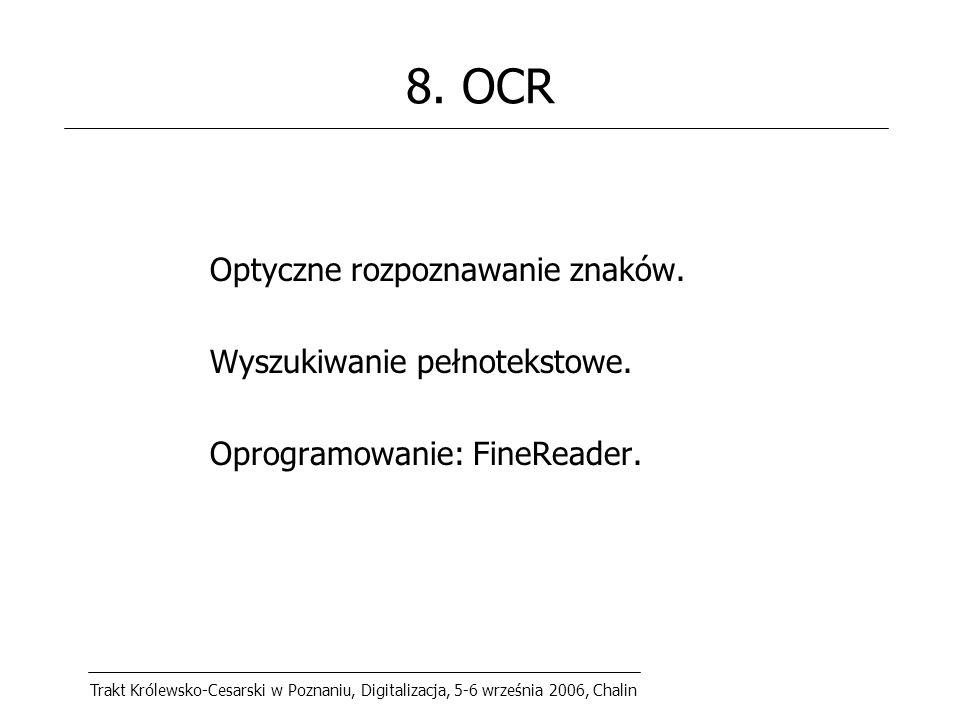Trakt Królewsko-Cesarski w Poznaniu, Digitalizacja, 5-6 września 2006, Chalin 8.