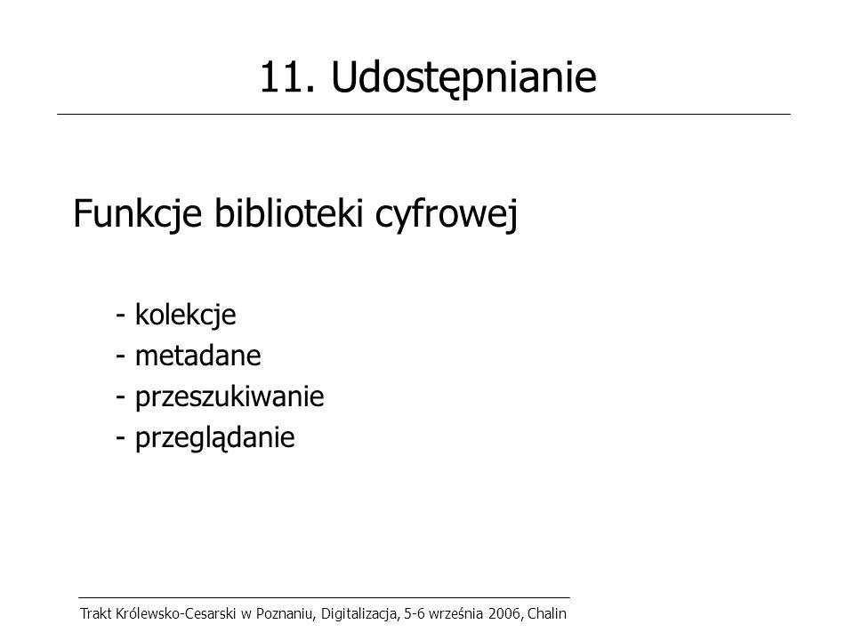 Trakt Królewsko-Cesarski w Poznaniu, Digitalizacja, 5-6 września 2006, Chalin 11.