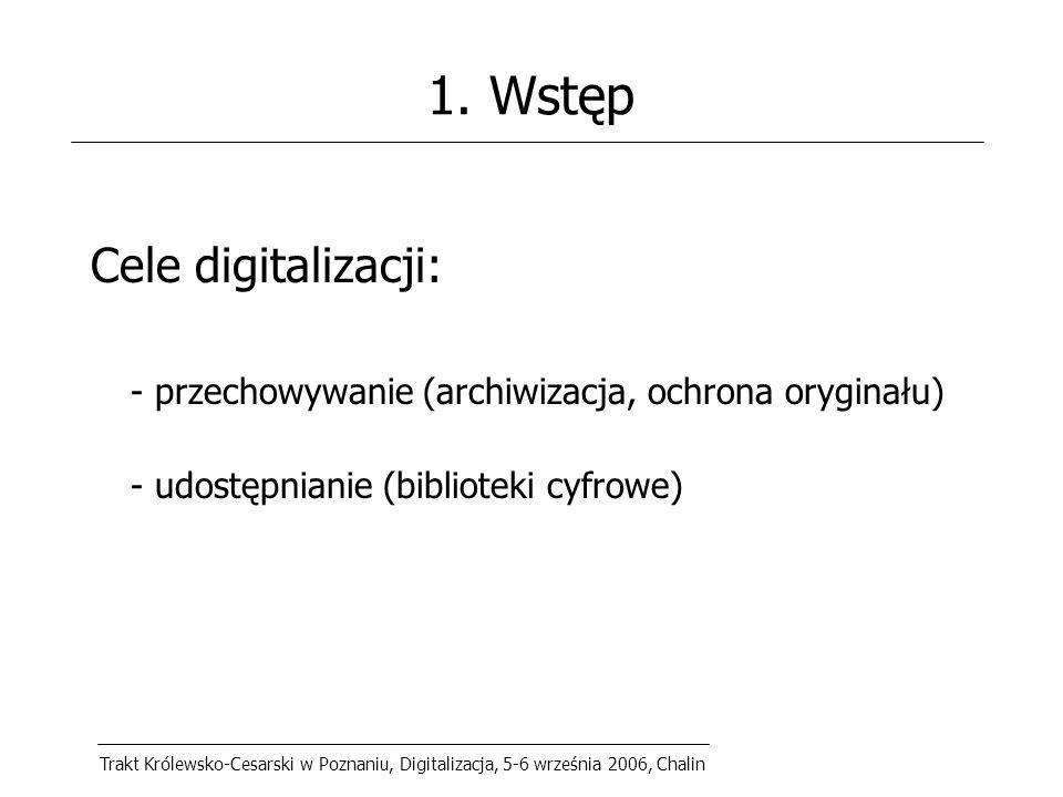Trakt Królewsko-Cesarski w Poznaniu, Digitalizacja, 5-6 września 2006, Chalin 1.