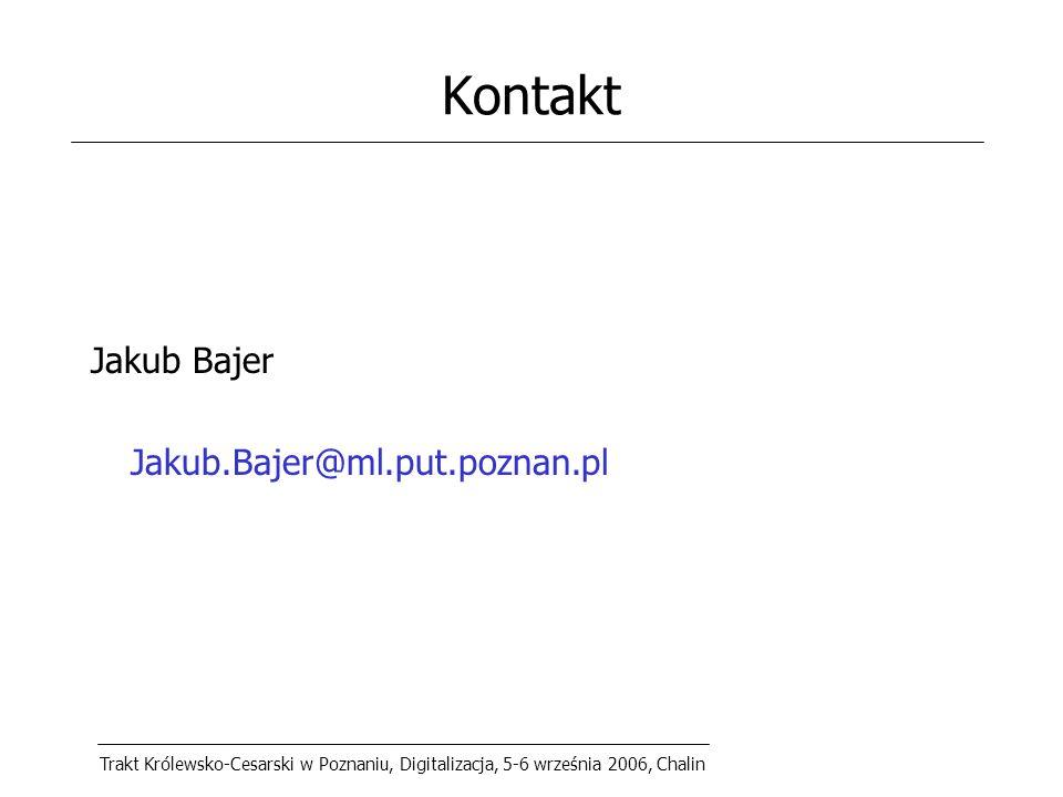 Trakt Królewsko-Cesarski w Poznaniu, Digitalizacja, 5-6 września 2006, Chalin Kontakt Jakub Bajer Jakub.Bajer@ml.put.poznan.pl