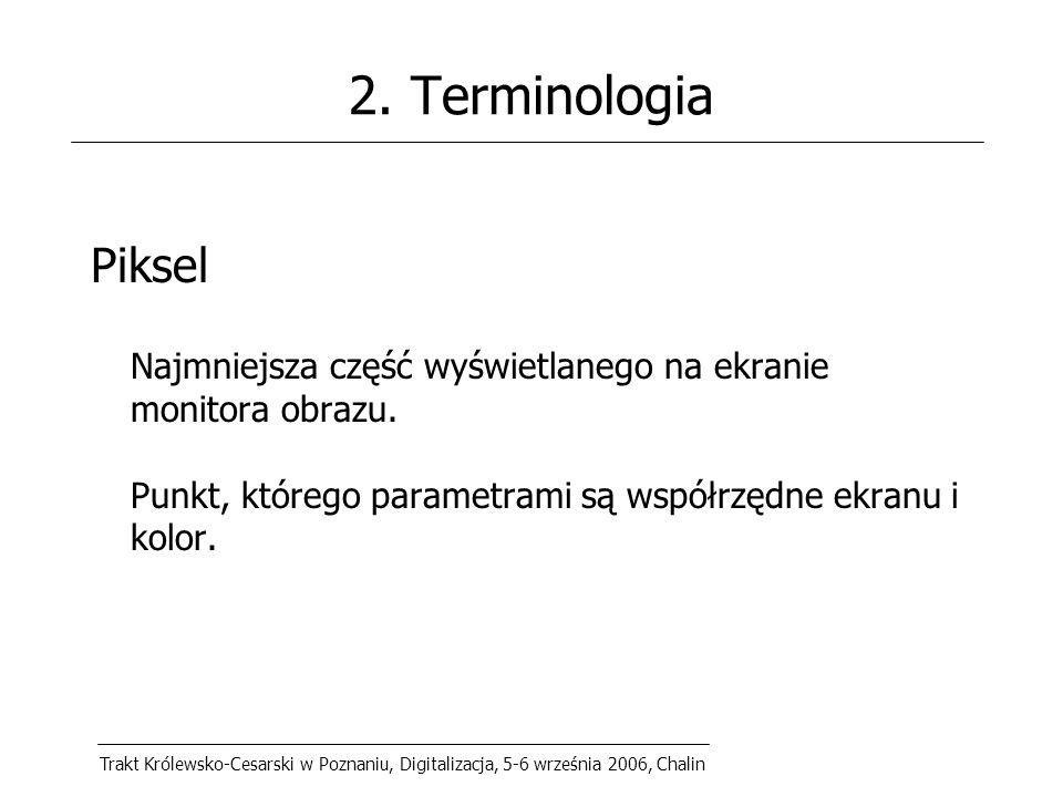 Trakt Królewsko-Cesarski w Poznaniu, Digitalizacja, 5-6 września 2006, Chalin 9.