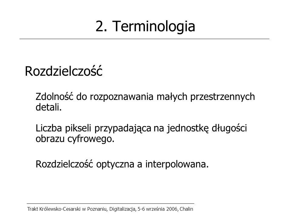 Trakt Królewsko-Cesarski w Poznaniu, Digitalizacja, 5-6 września 2006, Chalin 10.