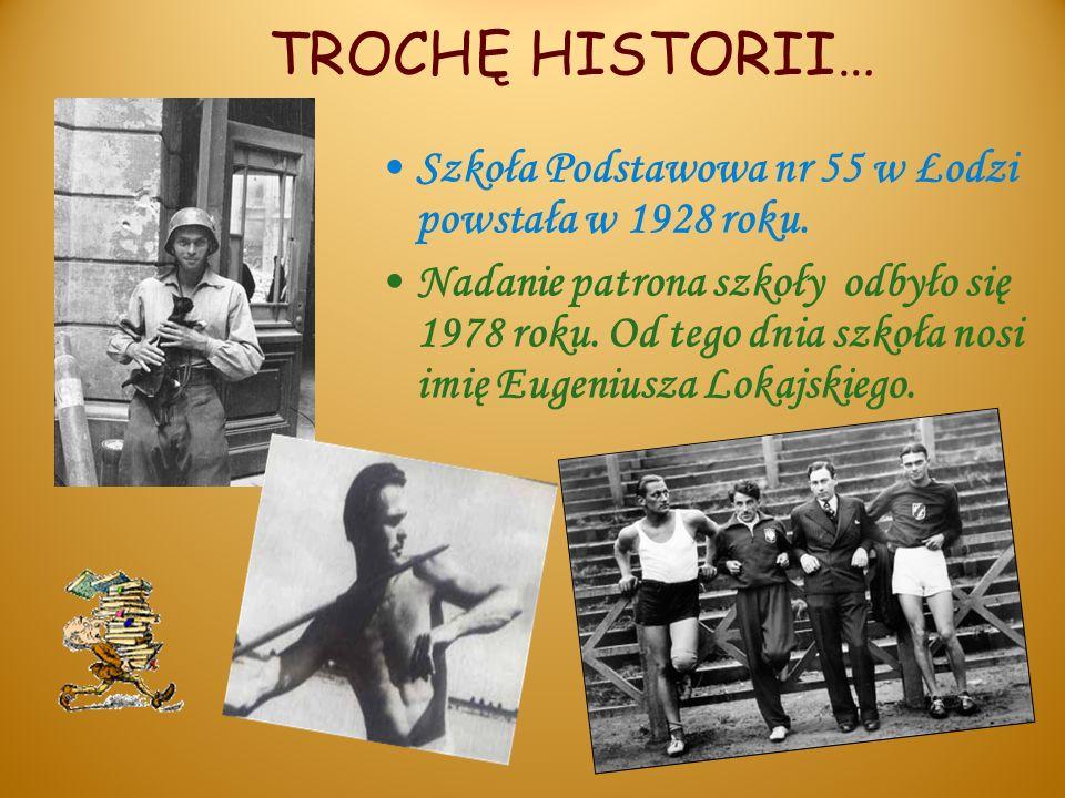 Szkoła Podstawowa nr 55 w Łodzi powstała w 1928 roku. Nadanie patrona szkoły odbyło się 1978 roku. Od tego dnia szkoła nosi imię Eugeniusza Lokajskieg