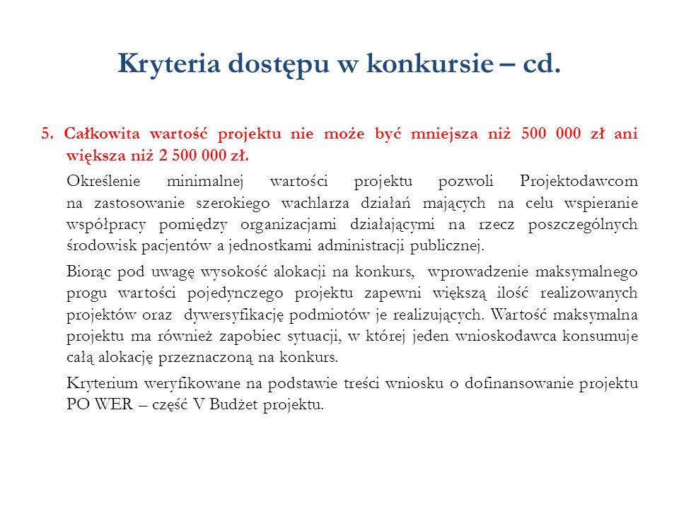 Kryteria dostępu w konkursie – cd. 5. Całkowita wartość projektu nie może być mniejsza niż 500 000 zł ani większa niż 2 500 000 zł. Określenie minimal