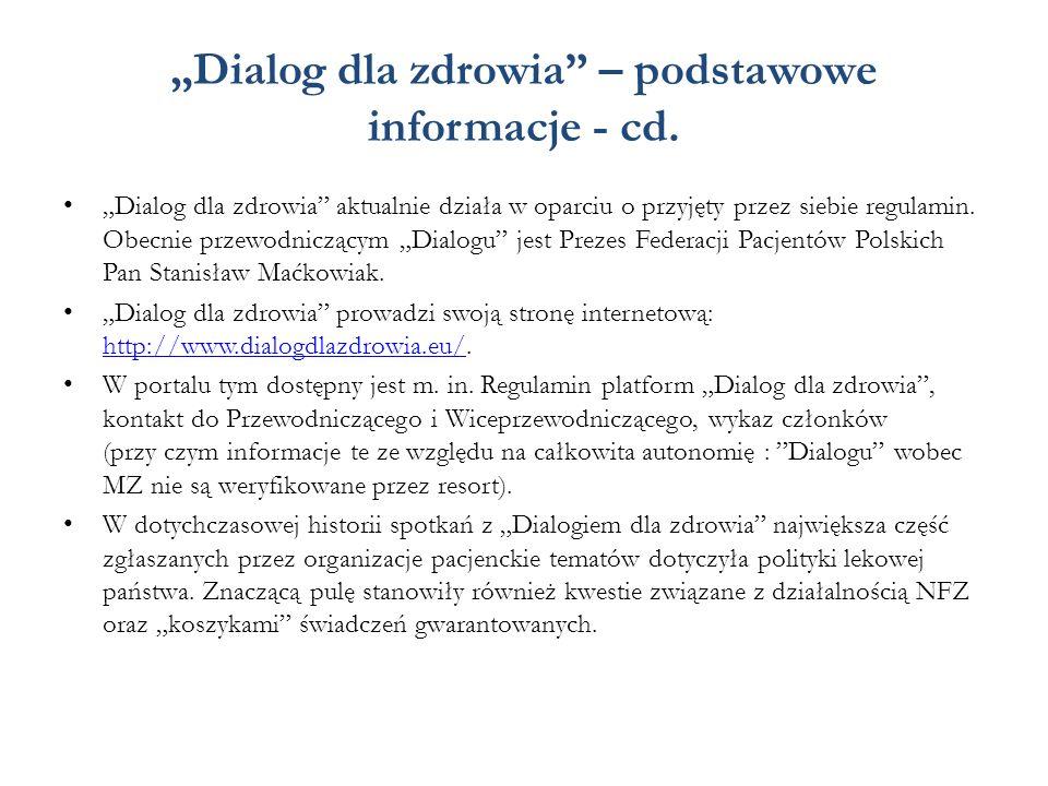 """""""Dialog dla zdrowia"""" – podstawowe informacje - cd. """"Dialog dla zdrowia"""" aktualnie działa w oparciu o przyjęty przez siebie regulamin. Obecnie przewodn"""