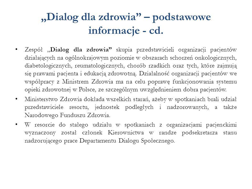 """""""Dialog dla zdrowia"""" – podstawowe informacje - cd. Zespół """"Dialog dla zdrowia"""" skupia przedstawicieli organizacji pacjentów działających na ogólnokraj"""