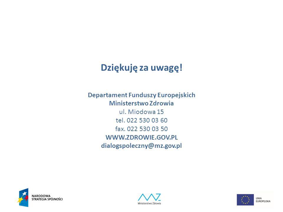 26 Dziękuję za uwagę. Departament Funduszy Europejskich Ministerstwo Zdrowia ul.