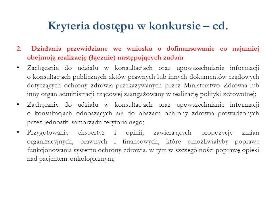 Kryteria dostępu w konkursie – cd. 2. Działania przewidziane we wniosku o dofinansowanie co najmniej obejmują realizację (łącznie) następujących zadań