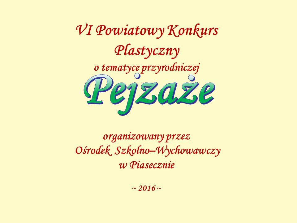 VI Powiatowy Konkurs Plastyczny o tematyce przyrodniczej organizowany przez Ośrodek Szkolno–Wychowawczy w Piasecznie ~ 2016 ~