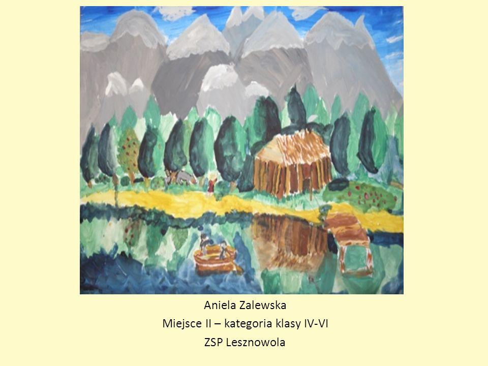 Aniela Zalewska Miejsce II – kategoria klasy IV-VI ZSP Lesznowola