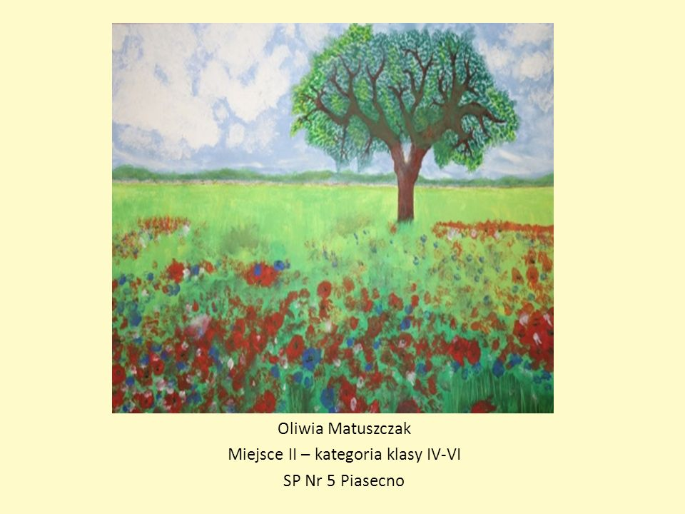 Oliwia Matuszczak Miejsce II – kategoria klasy IV-VI SP Nr 5 Piasecno