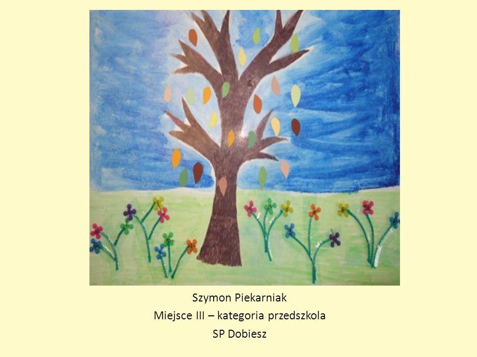 Szymon Piekarniak Miejsce III – kategoria przedszkola SP Dobiesz