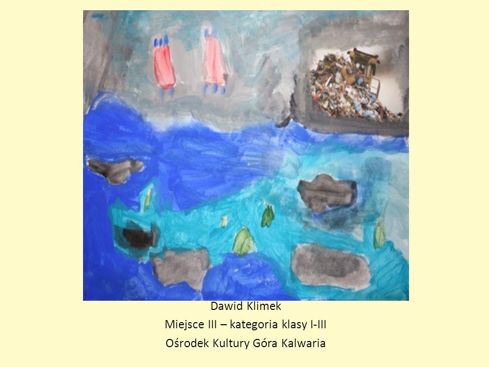 Dawid Klimek Miejsce III – kategoria klasy I-III Ośrodek Kultury Góra Kalwaria