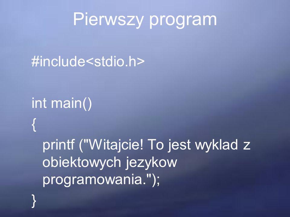 """Pierwszy program #include using namespace std; int main() { cout << """"Dzisiaj mamy piękny dzień ; }"""