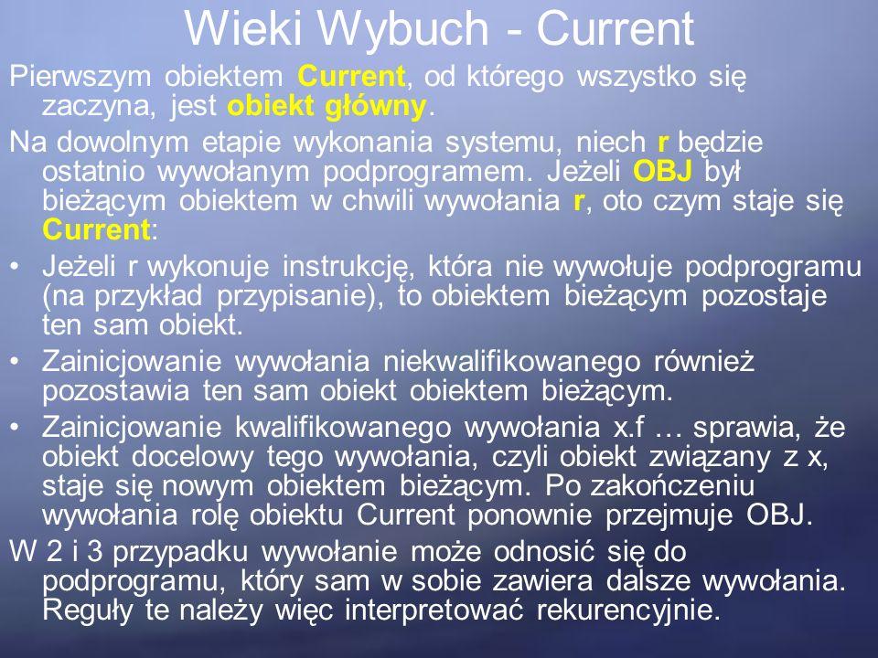 Wieki Wybuch - Current Pierwszym obiektem Current, od którego wszystko się zaczyna, jest obiekt główny.