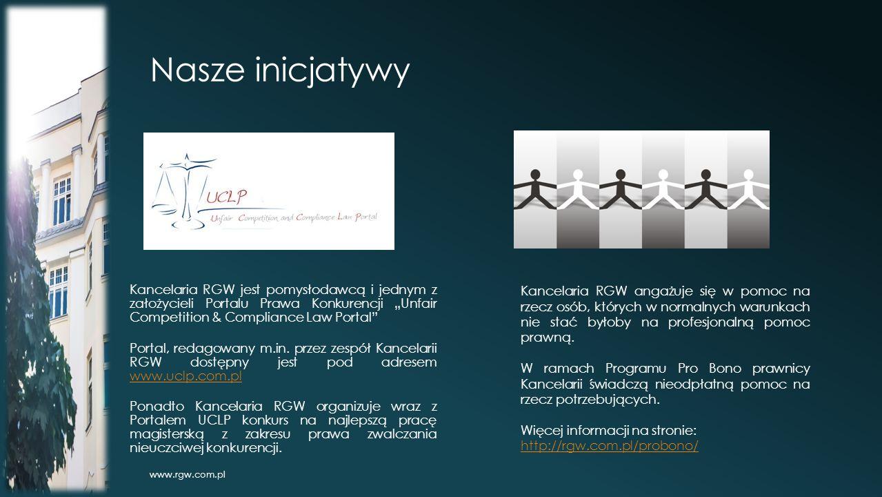 """Nasze inicjatywy www.rgw.com.pl Kancelaria RGW jest pomysłodawcą i jednym z założycieli Portalu Prawa Konkurencji """"Unfair Competition & Compliance Law Portal Portal, redagowany m.in."""