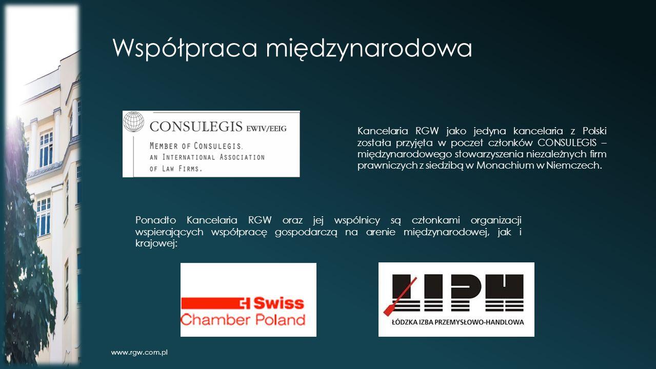 Współpraca międzynarodowa www.rgw.com.pl Kancelaria RGW jako jedyna kancelaria z Polski została przyjęta w poczet członków CONSULEGIS – międzynarodowego stowarzyszenia niezależnych firm prawniczych z siedzibą w Monachium w Niemczech.