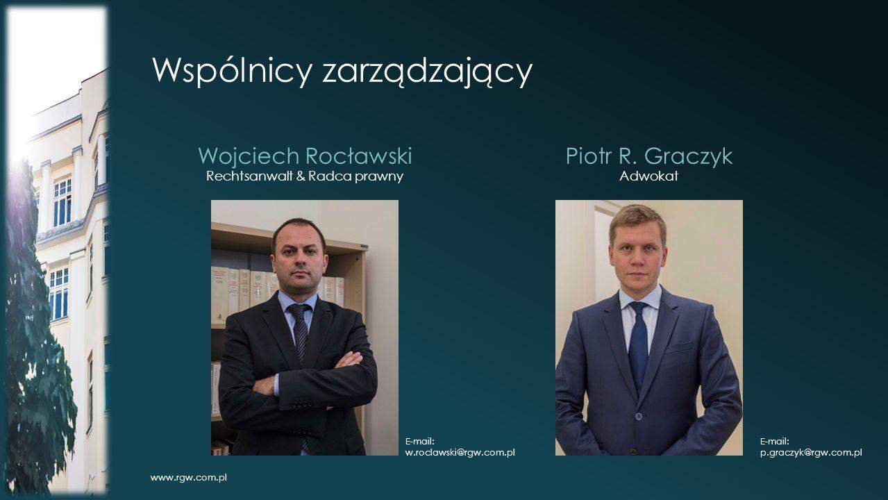Wspólnicy zarządzający Wojciech Rocławski Rechtsanwalt & Radca prawny Piotr R.