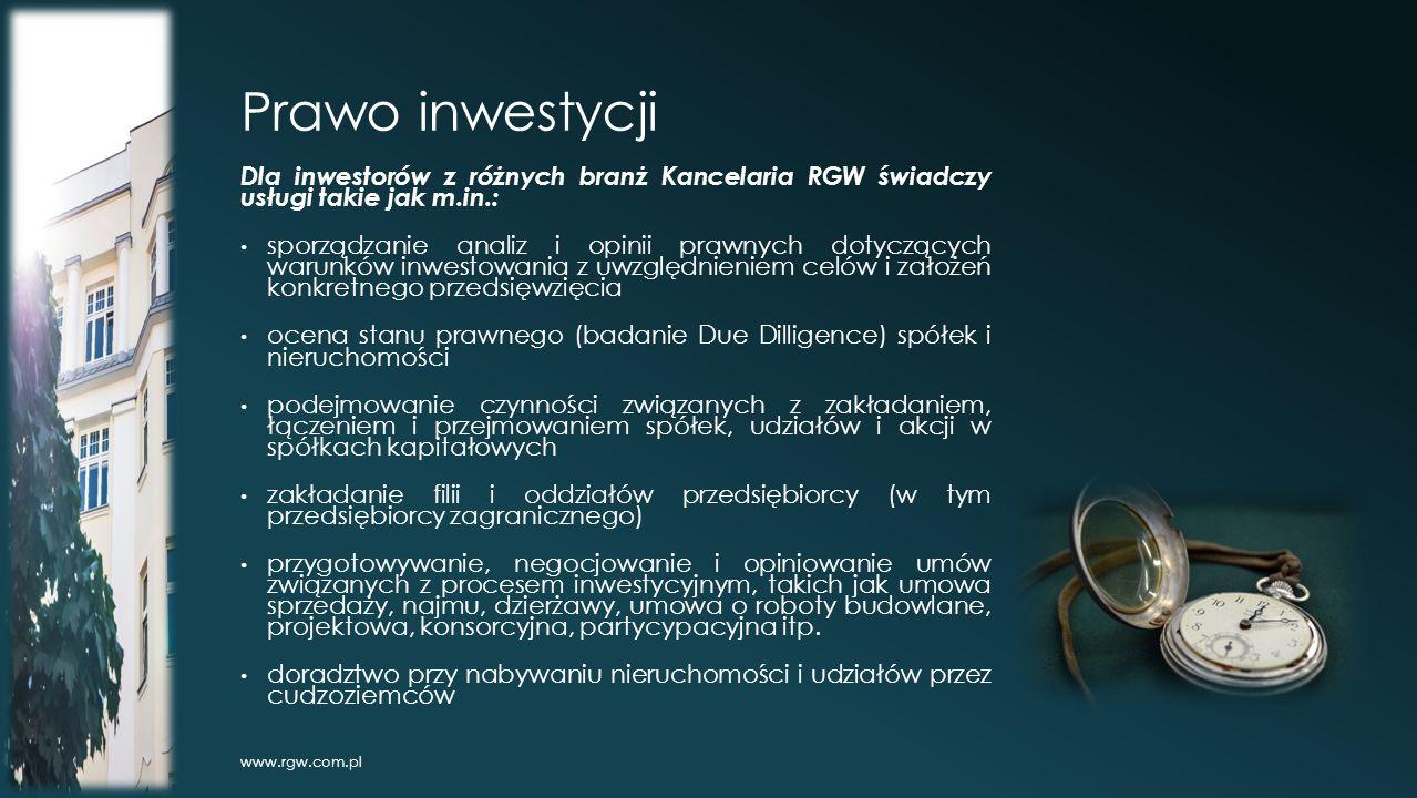 Prawo inwestycji Dla inwestorów z różnych branż Kancelaria RGW świadczy usługi takie jak m.in.: sporządzanie analiz i opinii prawnych dotyczących warunków inwestowania z uwzględnieniem celów i założeń konkretnego przedsięwzięcia ocena stanu prawnego (badanie Due Dilligence) spółek i nieruchomości podejmowanie czynności związanych z zakładaniem, łączeniem i przejmowaniem spółek, udziałów i akcji w spółkach kapitałowych zakładanie filii i oddziałów przedsiębiorcy (w tym przedsiębiorcy zagranicznego) przygotowywanie, negocjowanie i opiniowanie umów związanych z procesem inwestycyjnym, takich jak umowa sprzedaży, najmu, dzierżawy, umowa o roboty budowlane, projektowa, konsorcyjna, partycypacyjna itp.