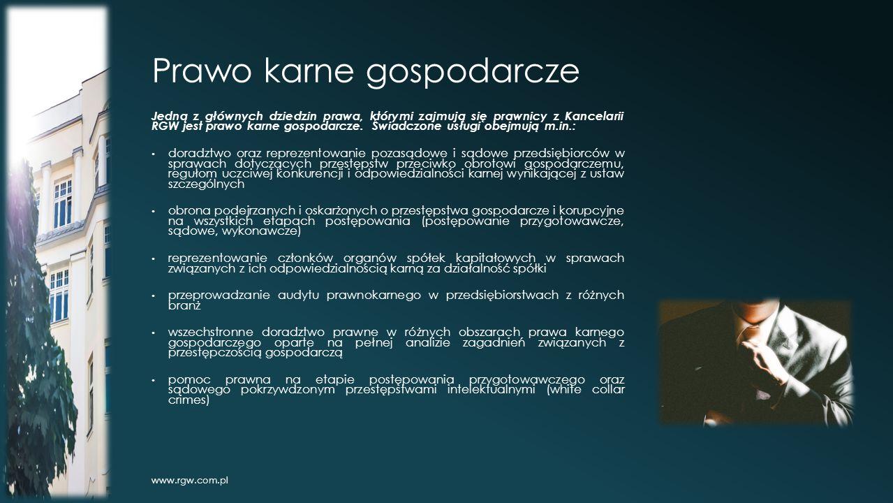 Prawo karne gospodarcze Jedną z głównych dziedzin prawa, którymi zajmują się prawnicy z Kancelarii RGW jest prawo karne gospodarcze.