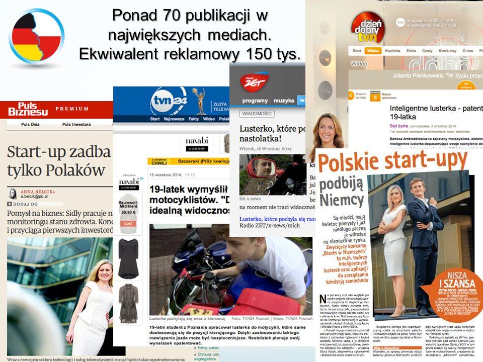 Media o I edycji Ponad 70 publikacji w największych mediach. Ekwiwalent reklamowy 150 tys.