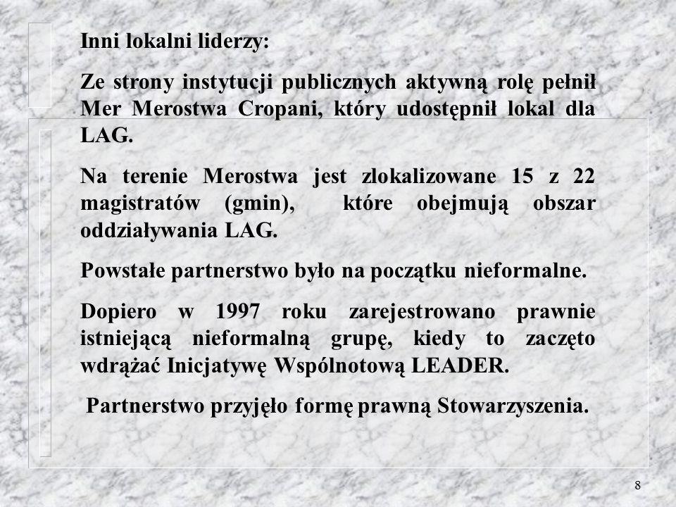 8 Inni lokalni liderzy: Ze strony instytucji publicznych aktywną rolę pełnił Mer Merostwa Cropani, który udostępnił lokal dla LAG.