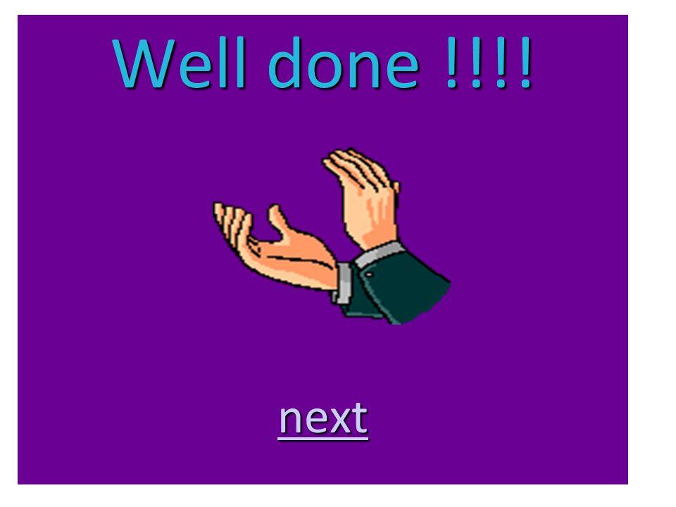Well done !!!! next next