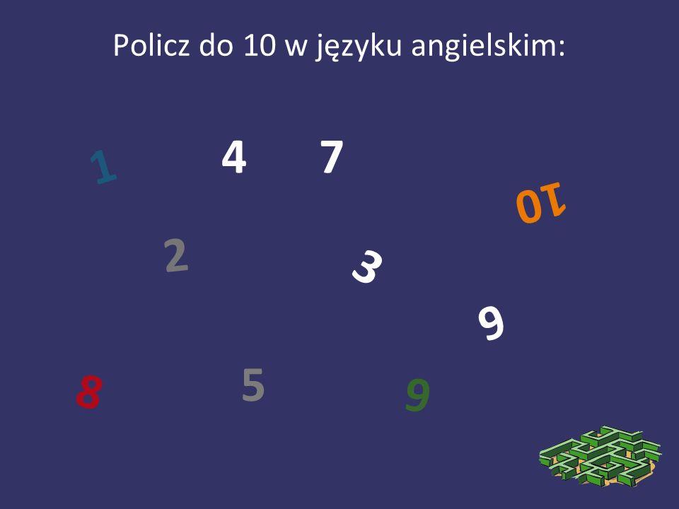 Policz do 10 w języku angielskim: 1 3 5 6 2 10 47 8 9