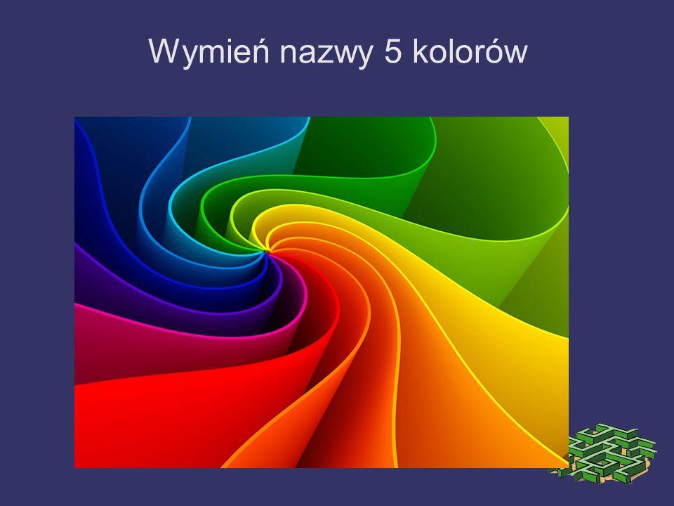 Wymień nazwy 5 kolorów