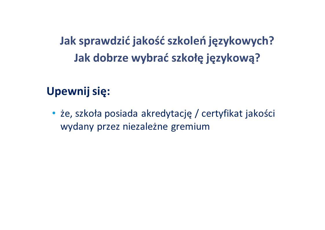 Jak sprawdzić jakość szkoleń językowych. Jak dobrze wybrać szkołę językową.