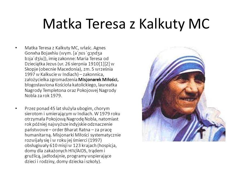 Matka Teresa z Kalkuty MC Matka Teresa z Kalkuty MC, właśc.