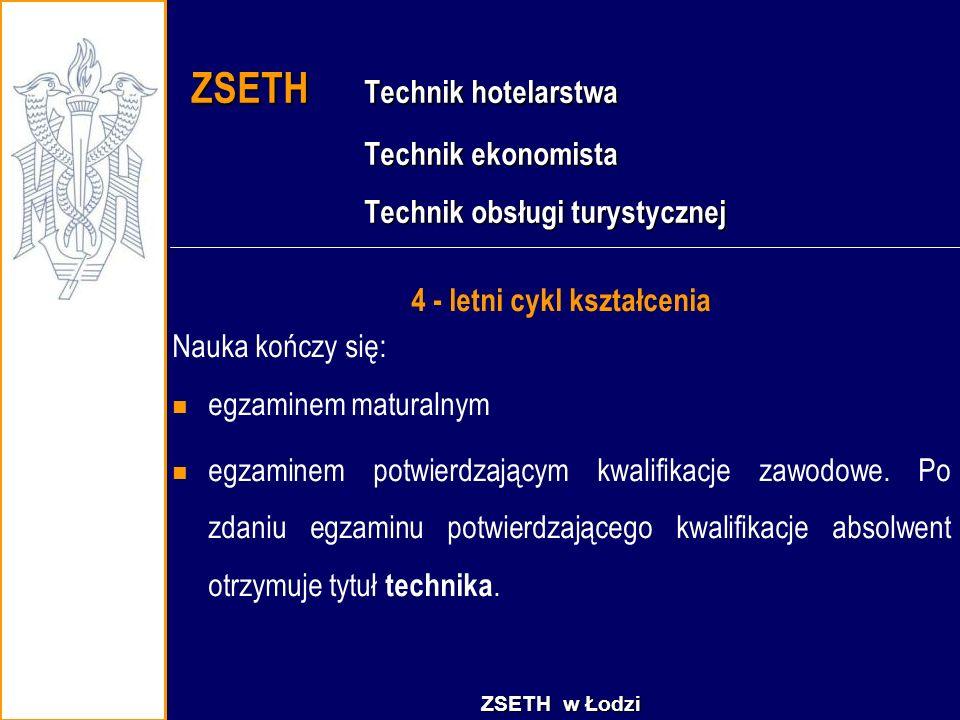 ZSETH Technik hotelarstwa Technik ekonomista Technik obsługi turystycznej ZSETH Technik hotelarstwa Technik ekonomista Technik obsługi turystycznej 4