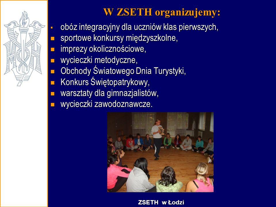 W ZSETH organizujemy:  obóz integracyjny dla uczniów klas pierwszych, sportowe konkursy międzyszkolne, sportowe konkursy międzyszkolne, imprezy okoli