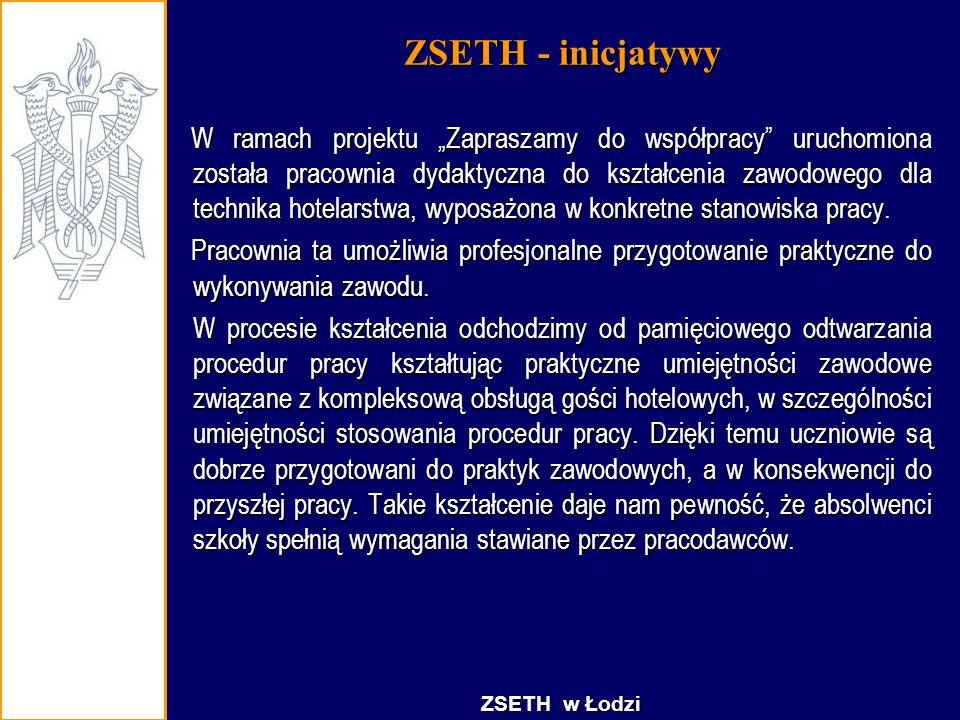 """ZSETH - inicjatywy W ramach projektu """"Zapraszamy do współpracy"""" uruchomiona została pracownia dydaktyczna do kształcenia zawodowego dla technika hotel"""