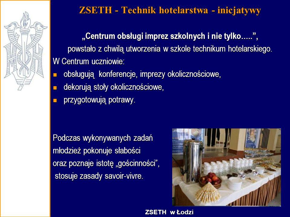 """ZSETH - Technik hotelarstwa - inicjatywy """"Centrum obsługi imprez szkolnych i nie tylko….."""", powstało z chwilą utworzenia w szkole technikum hotelarski"""