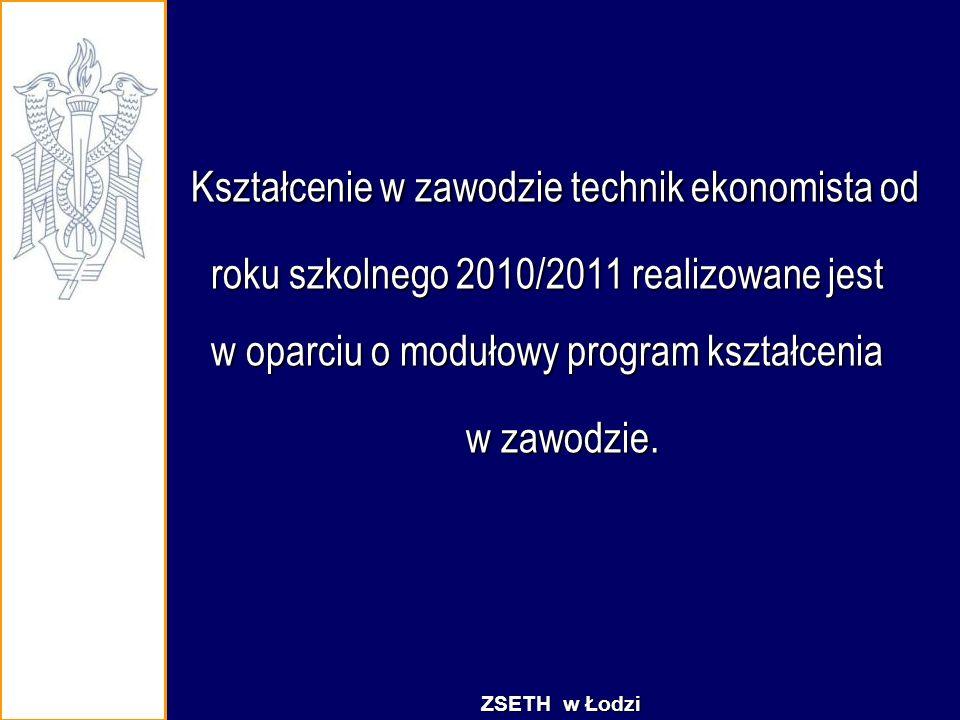 Kształcenie w zawodzie technik ekonomista od roku szkolnego 2010/2011 realizowane jest w oparciu o modułowy program kształcenia Kształcenie w zawodzie