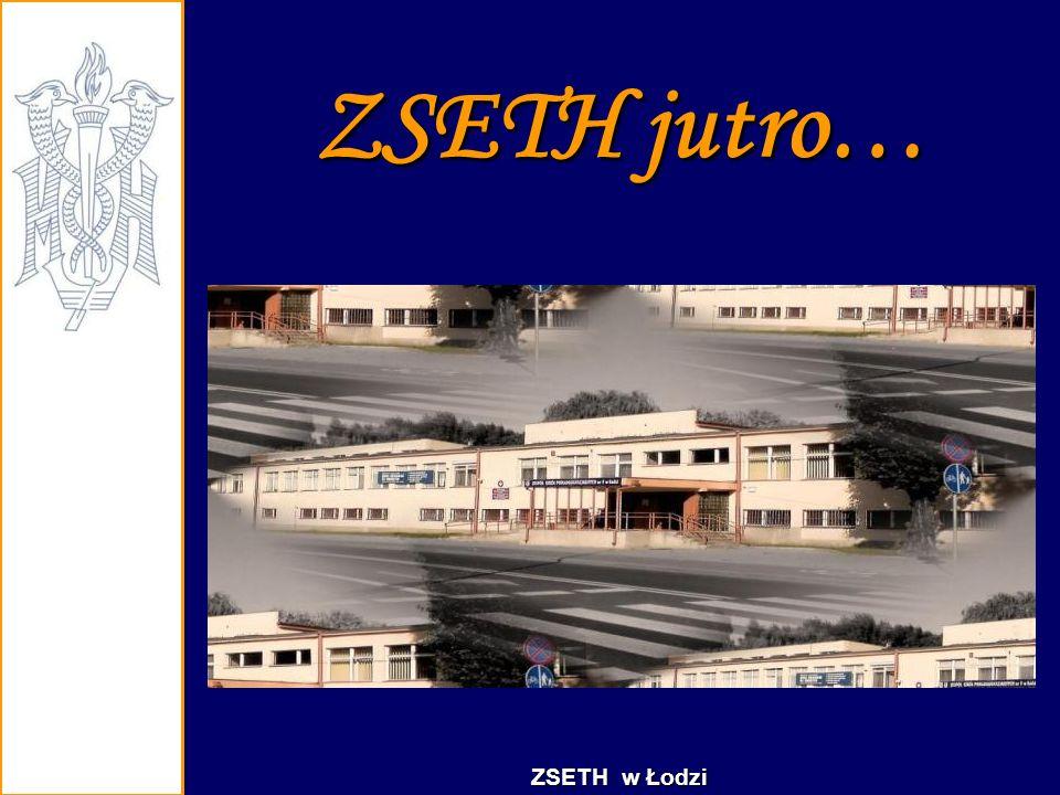 ZSETH jutro… ZSETH w Łodzi