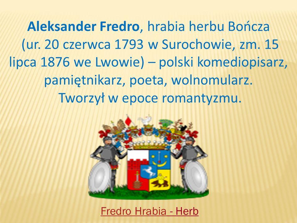 Aleksander Fredro, hrabia herbu Bończa (ur.20 czerwca 1793 w Surochowie, zm.