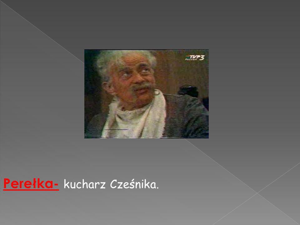 Perełka- kucharz Cześnika.