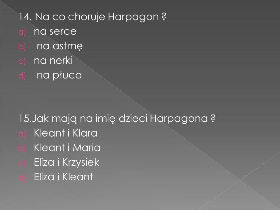 14. Na co choruje Harpagon .