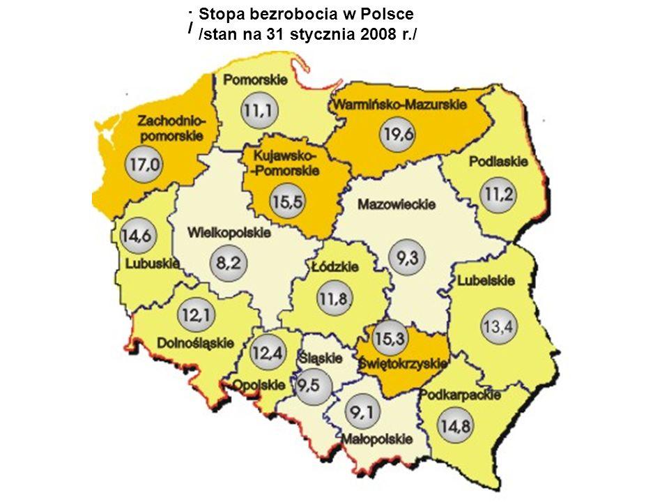 Stopa bezrobocia w Polsce/stan na 31 stycznia 2008 r./ Stopa bezrobocia w Polsce/stan na 31 stycznia 2008 r./ Stopa bezrobocia w Polsce /stan na 31 st