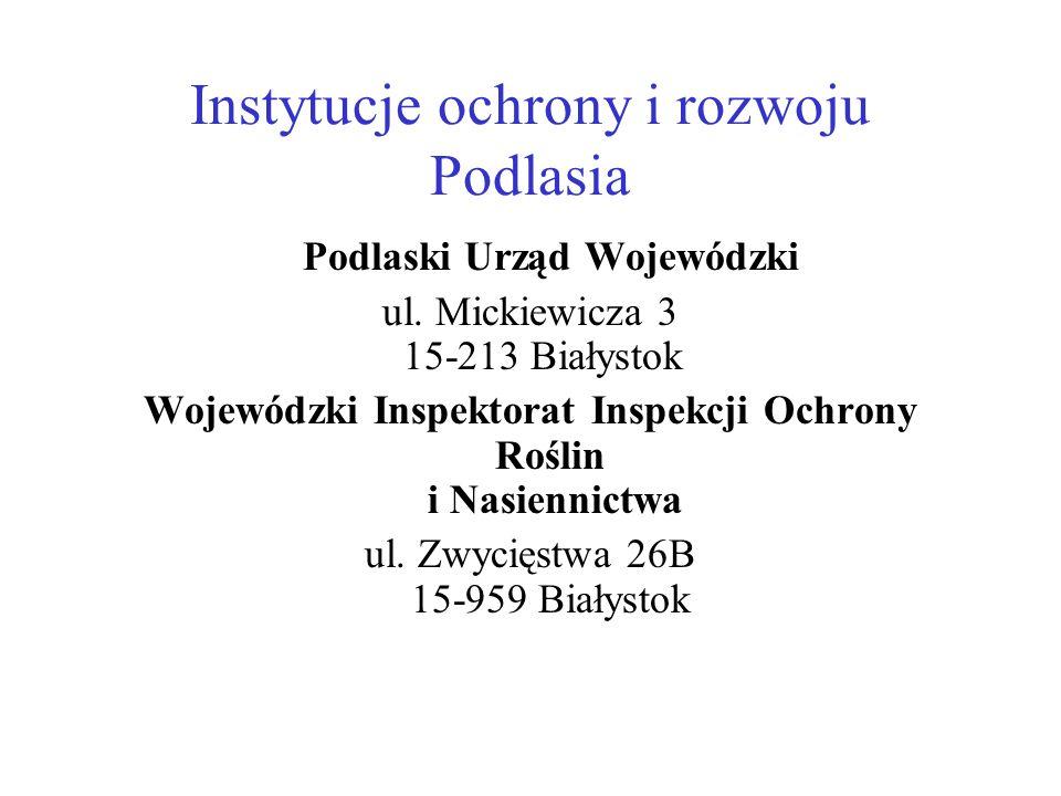 Instytucje ochrony i rozwoju Podlasia Podlaski Urząd Wojewódzki ul.
