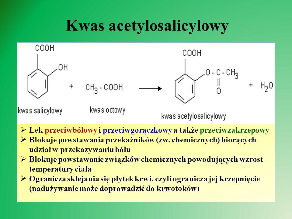 Kwas acetylosalicylowy  Lek przeciwbólowy i przeciwgorączkowy a także przeciwzakrzepowy  Blokuje powstawania przekaźników (zw.